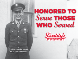Freddy's is honored to serve those who served